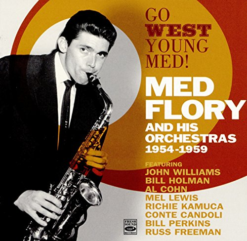 Go West, Inexperienced Med! Med Flory and His Orchestras 1954-1959