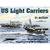 US Light Carriers in action - Warships No. 16