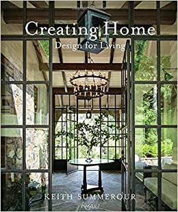 Creating Home: Design For Living: Keith Summerour, Marc Kristal, Andrew  Ingalls, Gemma Ingalls: 9780847858736: Amazon.com: Books Part 41