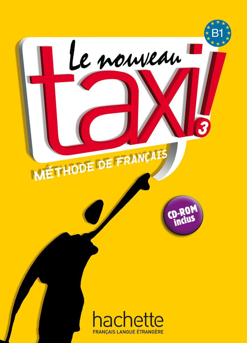 Le Nouveau Taxi ! 3: Lehrbuch mit CD-ROM