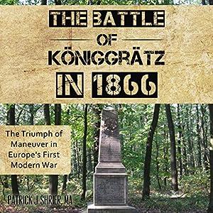 The Battle of Königgrätz in 1866 Audiobook