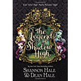 Monster High/Ever After High: The Legend of Shadow High (Ever After High: Monster High)