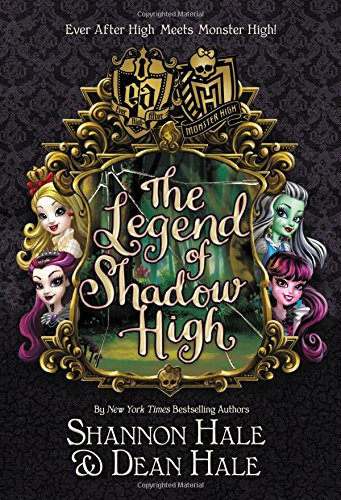 Monster High/Ever After High: The Legend of Shadow High (Ever After High: Monster -