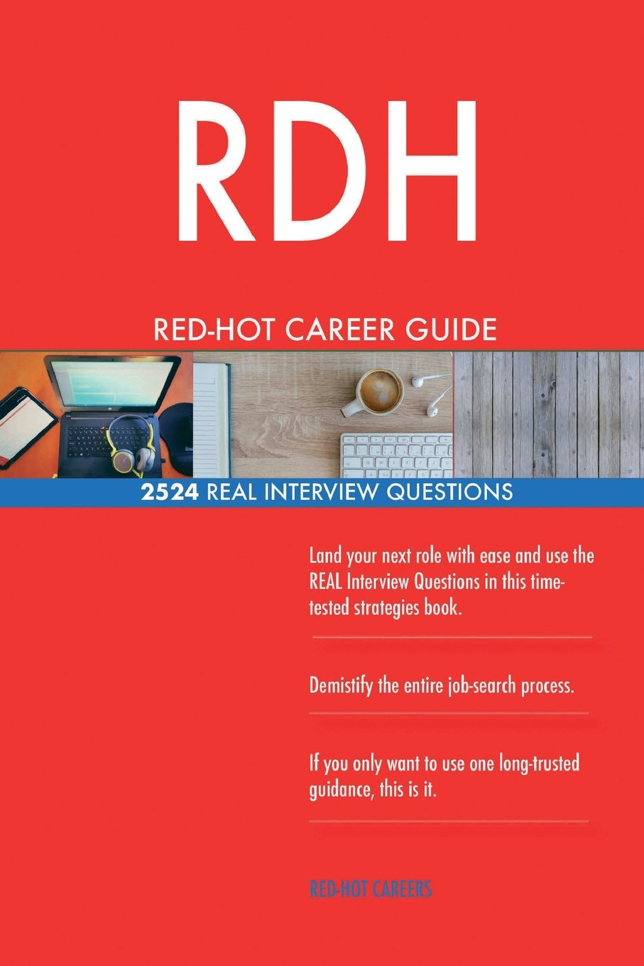 Read Online RDH RED-HOT Career Guide; 2524 REAL Interview Questions pdf epub
