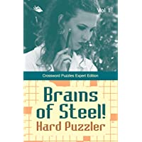 Brains of Steel! Hard Puzzler Vol 1: Crossword Puzzles Expert Edition