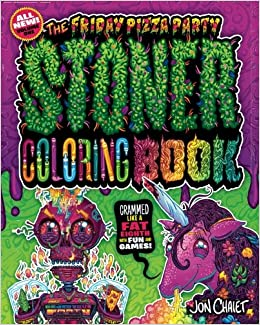 Amazon The Friday Pizza Party Stoner Coloring Book Crammed Like A Fat Eighth With Fun And Games Activity