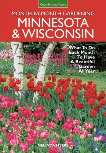 Minnesota & Wisconsin Month-by-Month Gardening: What to Do Each Month to Have A Beautiful Garden All Year by Melinda Myers - City Myers Perth