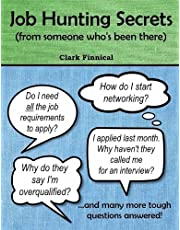 Job Hunting Secrets: (from Someone Who's Been There)