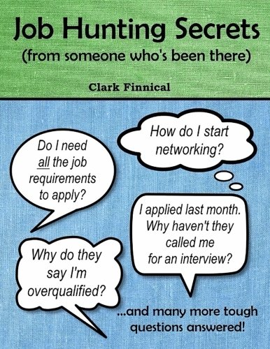 Image for Job Hunting Secrets: (from someone who's been there)