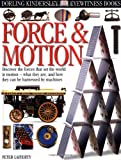 Force and Motion, Peter Lafferty and Dorling Kindersley Publishing Staff, 0789448823