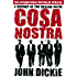 Cosa Nostra: A History of the Sicilian Mafia: A History of the Sicilian Mafia