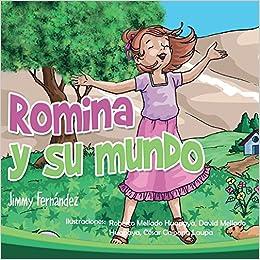 Romina y su mundo (Spanish Edition): Jimmy Alexander ...