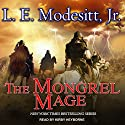 The Mongrel Mage: Saga of Recluce, Book 19 Audiobook by L. E. Modesitt Jr. Narrated by Kirby Heyborne