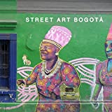 img - for Street Art Bogot  book / textbook / text book