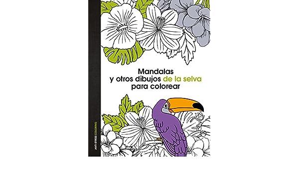 Mandalas y otros dibujos de la selva para colorear: AA. VV ...