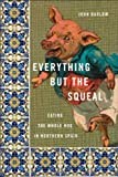 img - for Everything but the Squeal: Eating the Whole Hog in Northern Spain book / textbook / text book
