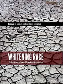 whitening race essays in social and cultural criticism in australia Whitening race by aileen moreton-robinson, 9780855754655,  whitening race : essays in social and  contemporary australian understandings of the cultural.