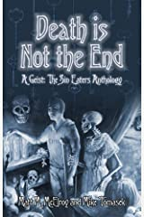 Death is Not the End: A Geist: The Sin-Eaters Second Edition Anthology Kindle Edition