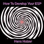 How to Develop Your ESP | Hans Holzer