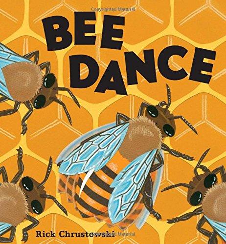 Bee Dance: Chrustowski, Rick, Chrustowski, Rick: 9780805099195: Amazon.com:  Books