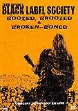 Black Label Society : Boozed broozed broken