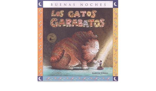 Los gatos garabatos / The scribbles Cats (Spanish Edition): Marcos Torres: 9789972244384: Amazon.com: Books
