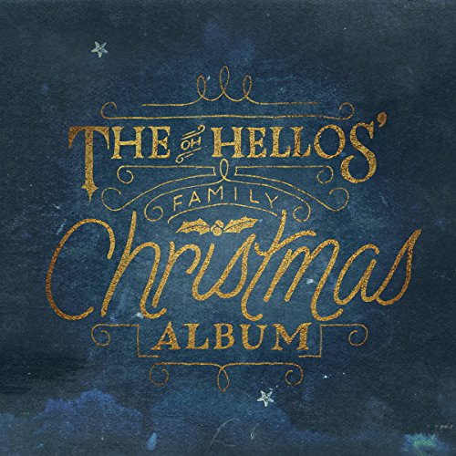 The Oh Hellos' Family Christmas Album