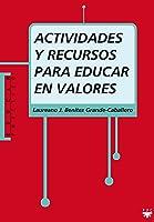 Actividades Y Recursos Para Educar En Valores:
