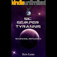 Sic Semper Tyrannis: Schicksalsstunden