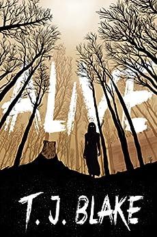 Alive by [Blake, T. J.]