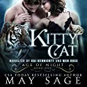 Kitty Cat: Age of Night, Book 1 Audiobook by May Sage Narrated by Wen Ross, Kai Kennicott