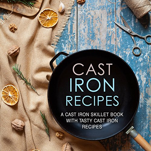 Cast Iron Recipes: A Cast Iron Skillet Book with Tasty Cast Iron Recipes by BookSumo Press