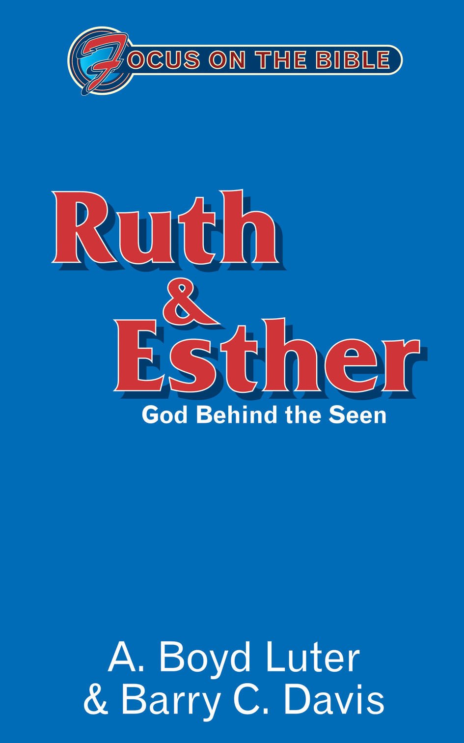 Download Ruth and Esther: God Behind the Seen (Focus on the Bible) PDF
