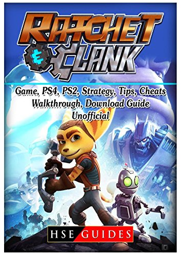Rachet & Clank Game, PS4, PS2, Strategy, Tips, Cheats, Walkthrough, Download, Guide Unofficial (Ratchet And Clank Future Into The Nexus)