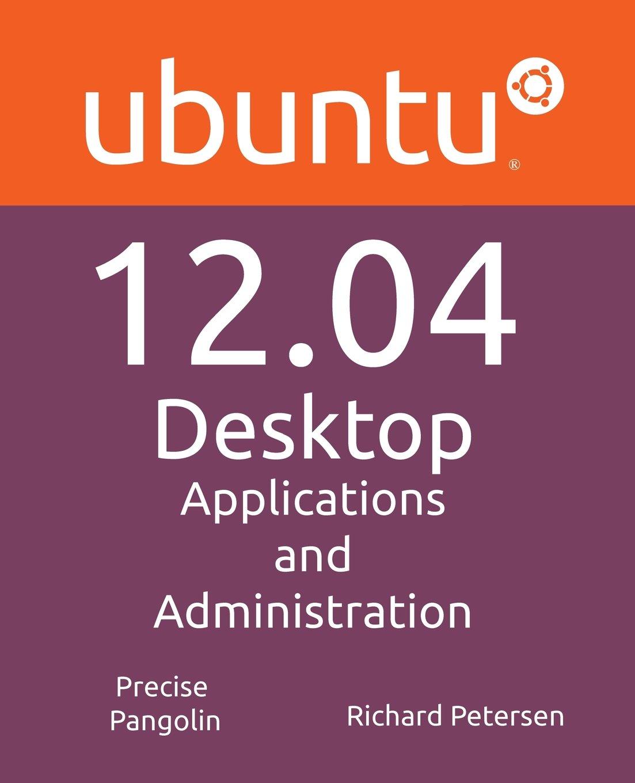 Read Online Ubuntu 12.04 Desktop: Applications and Administration ebook