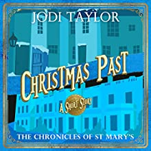 Christmas Past: A Chronicles of St Mary's Short Story Audiobook by Jodi Taylor Narrated by Zara Ramm