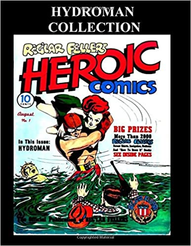 Hydroman Collection: Golden Age Comic Collection of Hydroman Stories From Heroic Comics