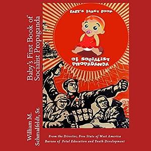 Baby's First Book of Socialist Propaganda Audiobook