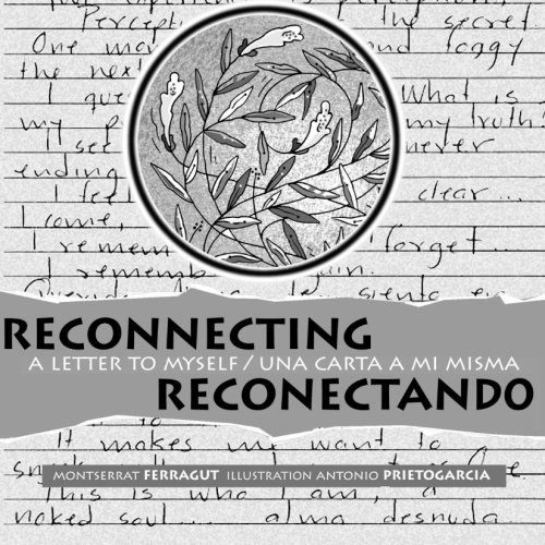 Reconectando. UNA Carta a Mi Misma. Reconnecting. A Letter to Myself.