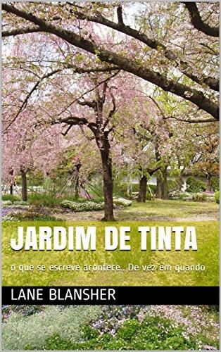 Jardim de Tinta: Além do amor só existe o amor (Plantando com linhas Livro 1) (Portuguese Edition)