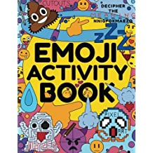 Emoji Activity Book: Awesome Emoji Book for Kids, Boys, Girls, Teens & Adults - Emoji Drawing, Dot-to-Dot, Mazes, Pixel Art, Emoji Coloring Book & More! A Fantastic Addition to Your Emoji Toys, Emoji Stuff and Emoji Party Supplies
