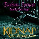 Kidnap: Lives Will Change Forever | Barbara Spencer