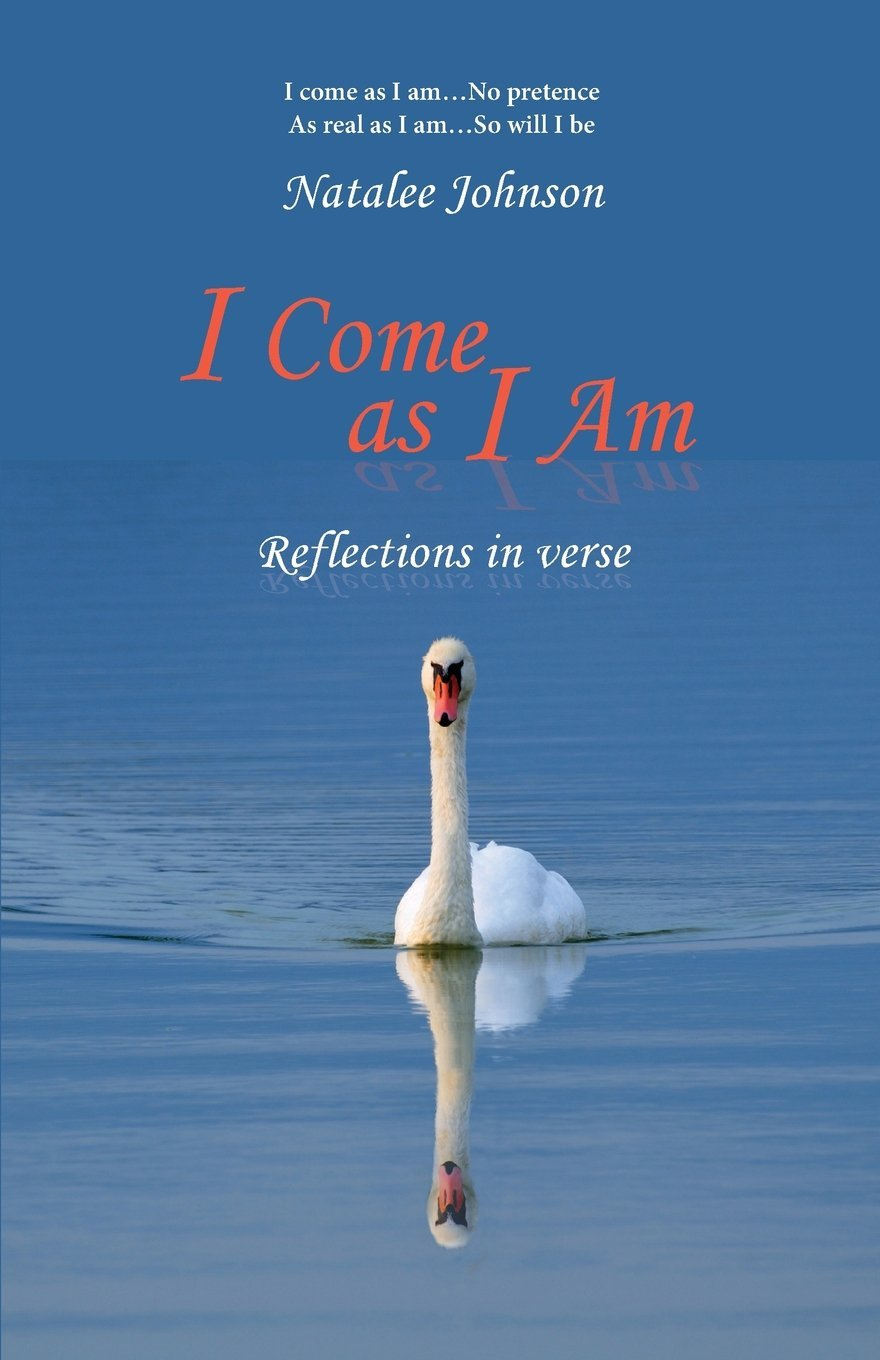 Read Online I Come as I Am: reflections in verse PDF