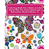 Coloring Book For Adults: Lovely Butterflies For Stress Relief and Relaxation