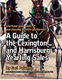 A Guide to the Lexington and Harrisburg Yearling Sales, Carl Palumbo, 0615669816
