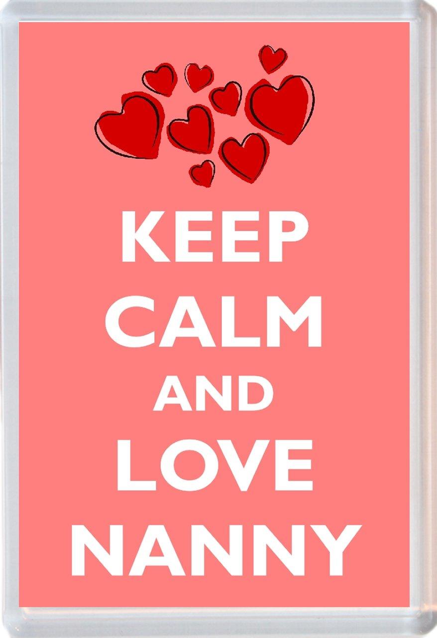 Keep Calm And Love Nanny