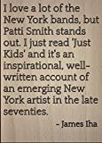 Mundus Souvenirs | I love a lot the New York bands, but. quote James Iha, laser engraved on wooden plaque - Size: 8'x10'