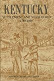 img - for KENTUCKY Settlement and Statehood 1750 - 1800 book / textbook / text book