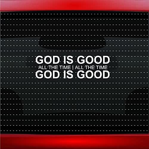 God Is Good #4 All The Time Christian Car Sticker Truck Window Vinyl Decal COLOR: WHITE