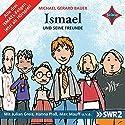 Ismael und seine Freunde Hörspiel von Michael Gerard Bauer Gesprochen von: Julian Greis, Hanna Plaß, Max Mauff